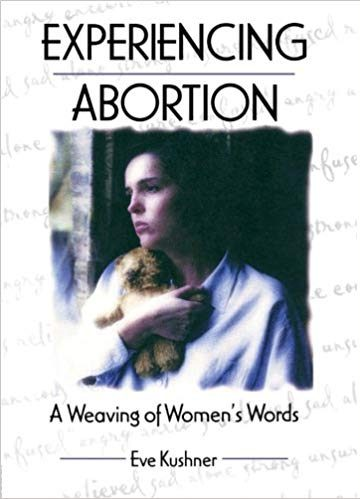 Experiencing Abortion: A Weaving of Women's Words